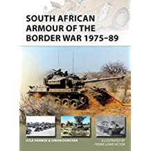 South African Armour of the Border War 1975–89 (New Vanguard Book 243)