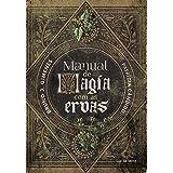Manual de Magia com as Ervas (Em Portuguese do Brasil)