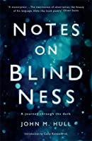 Notes on Blindness: A journey through the dark (Wellcome)