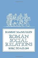 Roman Social Relations, 50 B.C. to A.D. 284