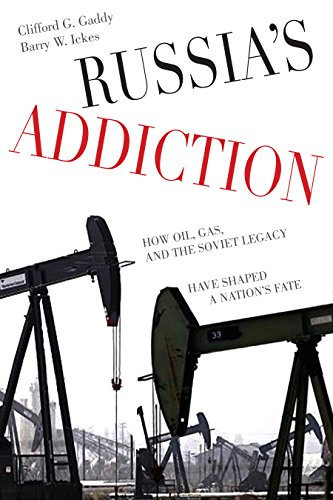 Russia's Addiction: How Oil, Gas, and the Soviet Legacy Have Shaped a Nation's Fate