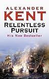 Relentless Pursuit (Richard Bolitho)