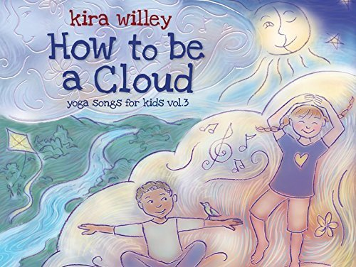 How to Be a Cloud: Yoga Songs