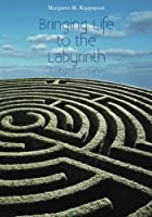 Bringing Life to the Labyrinth: A Labyrinth Companion