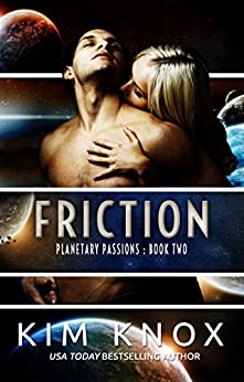 Friction (Planetary Passions Book 2) by [Knox, Kim]