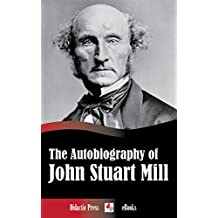 The Autobiography of John Stuart Mill (Illustrated)