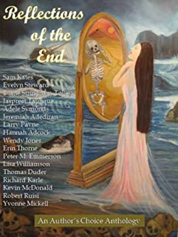 Reflections of the End (Authors Choice Select Anthologies 1) by [Robinson, Jo]