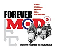 Forever Mod: An Essential Collection of Ska, Soul, Blues & Jazz by Various Artists