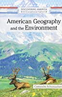 American Geography and the Environment (Discovering America: An Exceptional Nation)