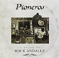 Pioneros: Lo Mejor Del Rock Andaluz