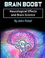 Brain Boost: Neurological Effects and Brain Science