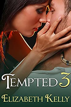 Tempted 3 (Tempted Series) by [Kelly, Elizabeth]