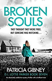 Broken Souls: An absolutely addictive mystery thriller with a brilliant twist (Detective Lottie Parker Book 7)