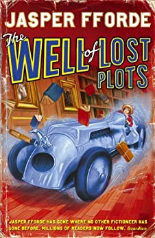 The Well Of Lost Plots: Thursday Next Book 3 by [Fforde, Jasper]