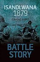 Isandlwana 1879 (Battle Story)