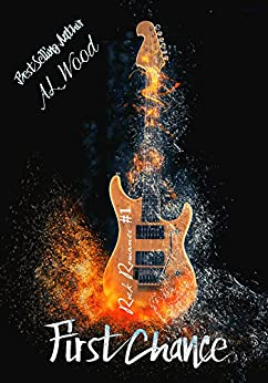 First Chance (Rock Romance Book 1) by [Wood, A.L.]