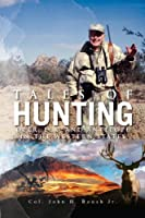 Tales of Hunting: Deer, Elk, and Antelope in the Western States