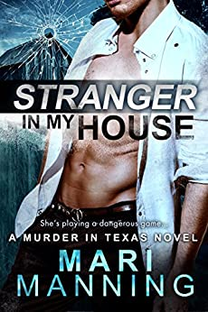 Stranger in My House (A Murder In Texas) by [Manning, Mari]
