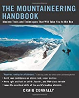 Mountaineering Handbook: Modern Tools and Techniques That Will Take You to the Top