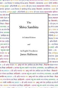 The Shiva Samhita: A Critical Edition and an English Translation by [Mallinson, James]