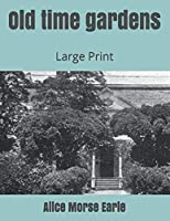 Old time gardens: Large Print