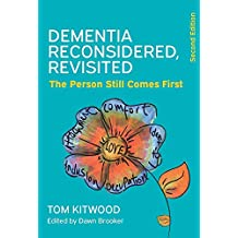 Dementia Reconsidered Revisited: The Person Still Comes First (UK Higher Education OUP  Humanities & Social Sciences Health & Social Welfare)
