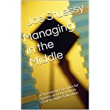 Managing in the Middle: 17 Irreverent Principles for Success as a Department Chair in Higher Education (English Edition)