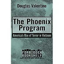 The Phoenix Program: America's Use of Terror in Vietnam