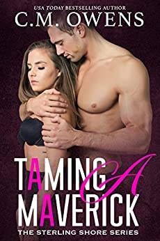 Taming A Maverick (The Sterling Shore Series #11) by [Owens, C.M.]