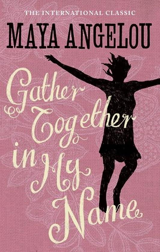 見分けるふざけた前述のGather Together In My Name (English Edition)