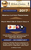 Monthly Lottery Predictions for Pick 4 Win 4 Big 4 Cash 4 Daily 4 2017: Calendar-based Lottery Predictions for Use in Non-computerized Mechanical Ball State Lottery Drawings