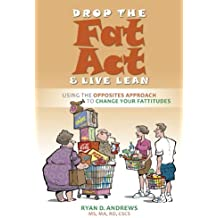 Drop the Fat Act & Live Lean