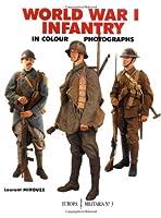 World War 1 Infantry: In Colour Photographs (Europa Militaria, 3)