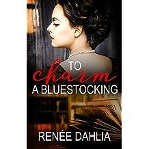 To Charm A Bluestocking (The Bluestocking Series)