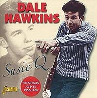 Susie Q :Singles As & Bs 1956-60