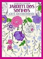 Livro de Colorir. Jardim dos Sonhos. Arte Antistresse