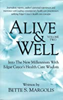 Alive & Well: Into the New Millennium With Edgar Cayce's Health Care Wisdom