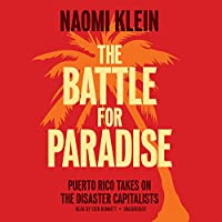 The Battle for Paradise: Puerto Rico Take on the Disaster Capitalists