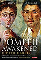 Pompeii Awakened: A Story of Rediscovery