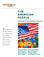 American People, The: Creating a Nation and a Society, Combined Volume, VangoBooks