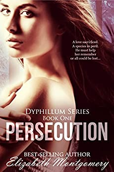 Persecution (The Dyphillum Series Book 1) by [Montgomery, Elizabeth]