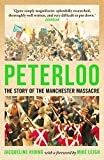 Peterloo: The Story of the Manchester Massacre (English Edition)