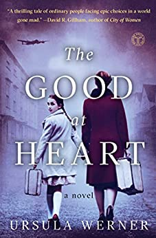 The Good at Heart: A Novel by [Werner, Ursula]