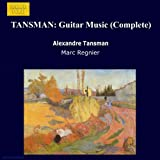 Tansman: Guitar Music (Complete)