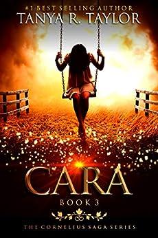 CARA (The Cornelius Saga Book 3) by [Taylor, Tanya R.]