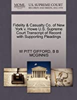 Fidelity & Casualty Co. of New York V. Howe U.S. Supreme Court Transcript of Record with Supporting Pleadings