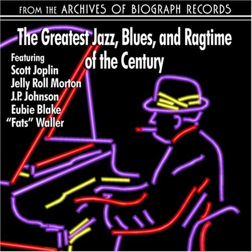 Greatest Jazz Blues & Ragtime of Century