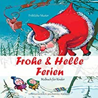 Frohe & Helle Ferien - Malbuch fuer Kinder - Froehliche Muster (Frohes Neues Jahr & Weihnachten!)