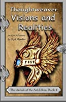 Thoughtweaver: Visions and Realities (Advent of the Ard-ullem)