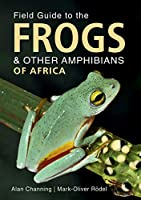 Field Guide to the Frogs & Other Amphibians of Africa (Field Guide series)